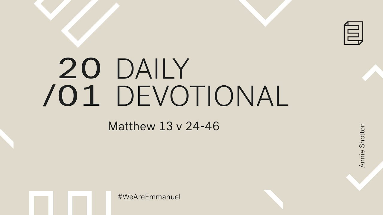 Daily Devotion with Annie Shotton // Matthew 13:24-46 Cover Image