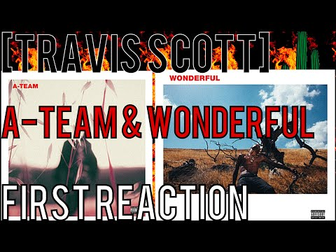 TRAVIS SCOTT: A-TEAM // WONDERFUL FT. THE...