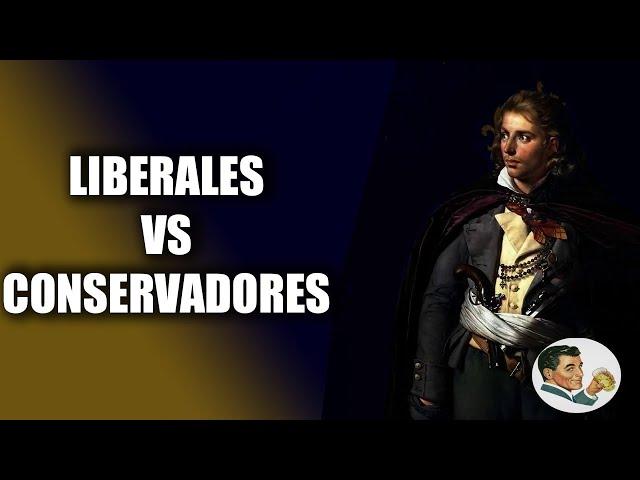 LIBERALES VS CONSERVADORES