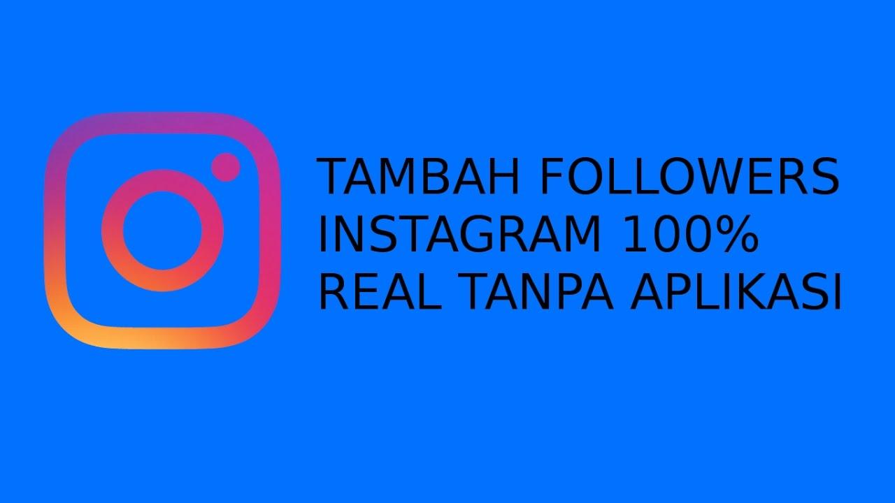Cara Menambah Followers Instagram Aktif 100 Real Tanpa Aplikasi