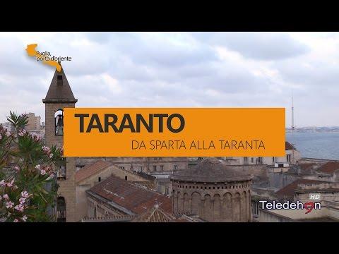 PUGLIA, PORTA D'ORIENTE - 18 - TARANTO: DA SPARTA ALLA TARANTA