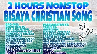 2 HOURS NONSTOP BISAYA CHRISTIAN SONG | RELIGIOUS SONGS | NONSTOP BISAYA CHRISTIAN SONGS 2020