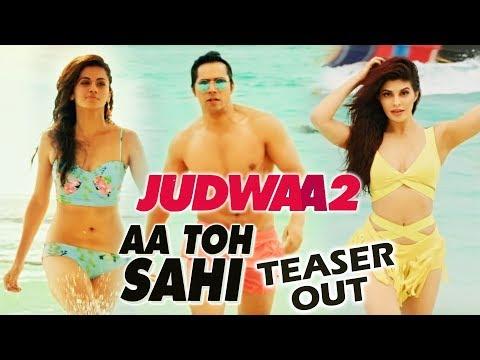 Judwaa 2 का Aa Toh Sahi गाने का टीज़र हुआ रिलीज़ - Varun Dhawan, Jacqueline, Taapsee thumbnail