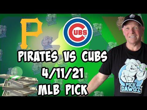 Pittsburgh Pirates vs Chicago Cubs 4/11/21 MLB Pick and Prediction MLB Tips Betting Pick