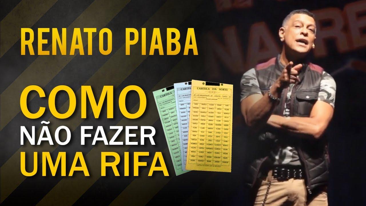 Como NÃO Fazer Uma RIFA - Renato Piaba