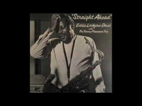 "Eddie  ""Lockjaw""  Davis  - Straight Ahead ( Full Album )"