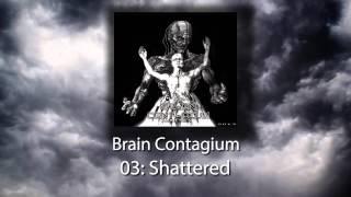 Brain Contagium Shattered