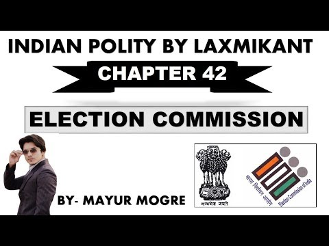 Indian Polity by Laxmikant chapter 42- Election Commission|for UPSC,State PSC,ssc cgl, mains GS 2