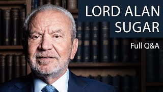 Lord Alan Sugar | Full Q&A at The Oxford Union