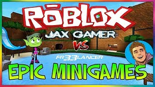 Roblox Ep.1 Jax Gamer vs FR33LANCER - Epic Mini Games 2018