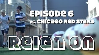 REIGN ON: Seattle Reign FC vs Chicago Red Stars vs Match Highlights