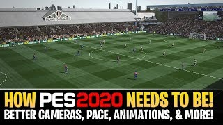 [TTB] HOW PES 2020 NEEDS TO BE! - Gameplay Chit Chat - Better Cameras, Pace, Animations, & More!