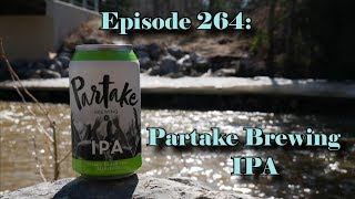Booze Reviews - Ep. 264 - Partake Brewery - IPA