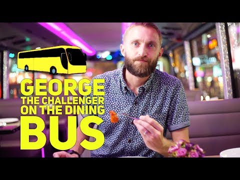 George the challenger on the Dining bus
