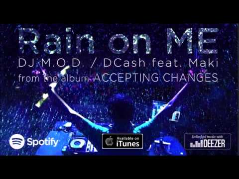 DJ M.O.D./DCash - Rain On Me Feat. Maki