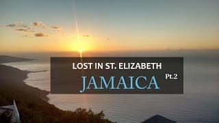lost in st elizabeth jamaica pt 2   14 parishes in 14 days