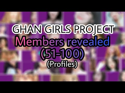 [GHAN GIRLS PROJECT] Members Revealed (51-100) Profiles