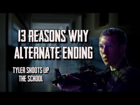 How 13 Reasons Why Should Have Ended ||| Tyler's School Shooting