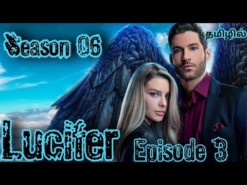 Download Lucifer Series   Season 6   Episode 3  Explained In Tamil