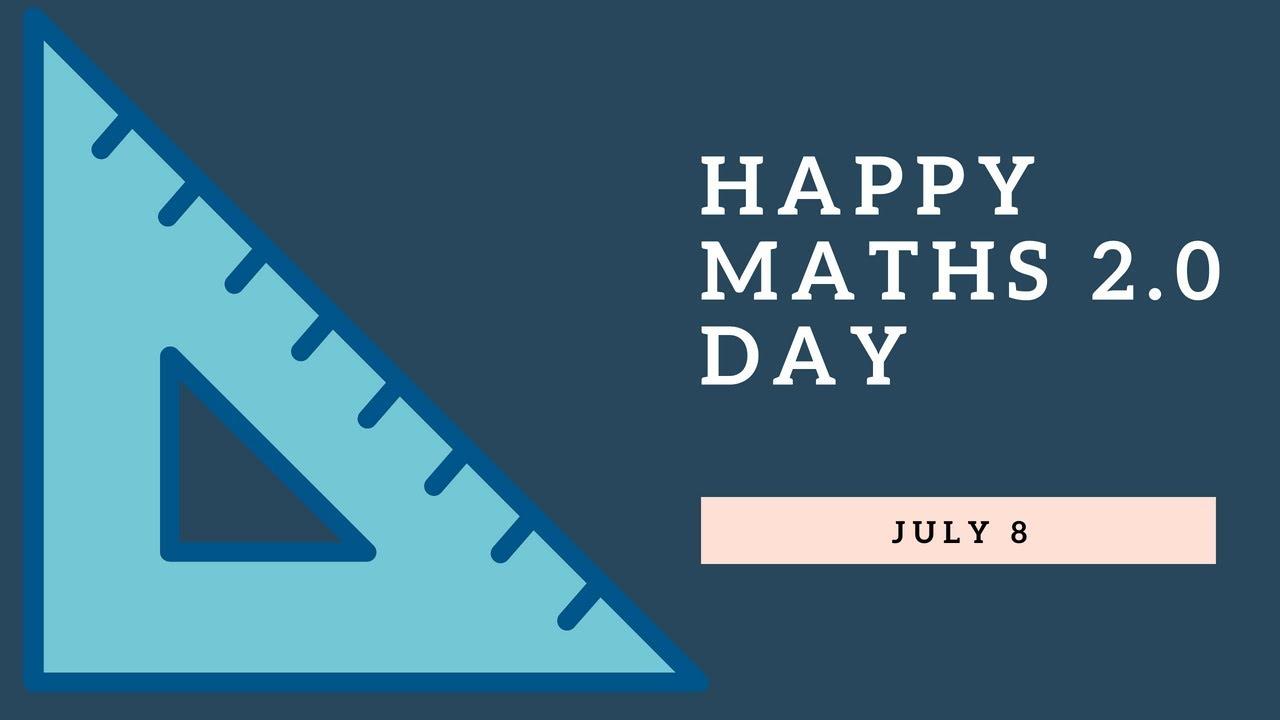 Math 2.0 Day | July 8 | Happy Maths 2.0 Day - YouTube