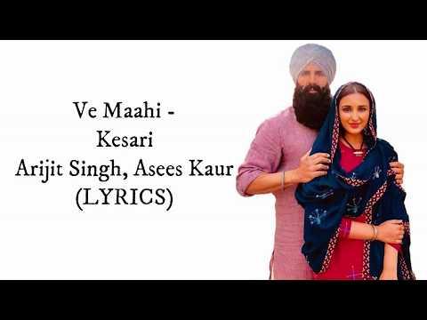 ve-maahi-(lyrics)---kesari- -akshay-kumar-&-parineeti-chopra- -arijit-singh-&-asees-kaur