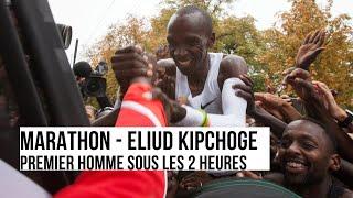 Marathon : Eliud Kipchoge, premier homme à casser la barrière des 2 heures !