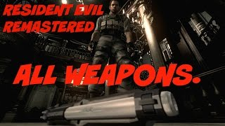 Resident Evil Remastered - All Weapons.