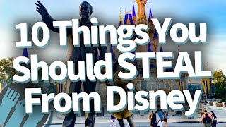 10 Things You Should Steal From Disney!