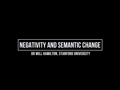 Negativity and semantic change - Will Hamilton, Stanford University
