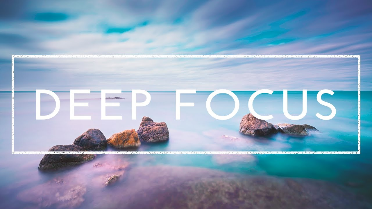 Music For Concentration And Focus While Studying - 4 Hours of Deep Focus Music
