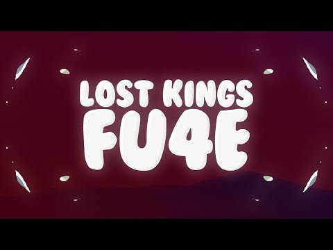 Lost Kings - FU4E (Lyrics) Ft. Lauren Aquilina