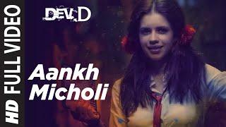 Aankh Micholi Full Video | Dev D | Abhay Deol, Kalki Koechlin, Mahi Gill, Parakh Madan |Amit Trivedi