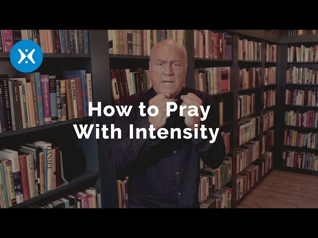 How to Pray with Intensity (With Greg Laurie)