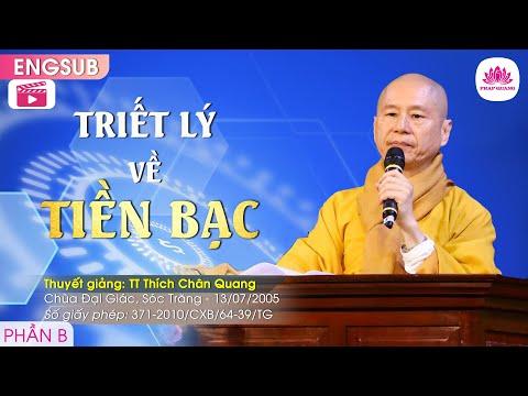 Triết lý về tiền bạc B - Thượng Tọa Thích Chân Quang