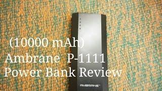 Ambrane P-1111 10,000mAh power bank in depth review