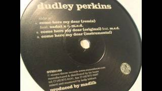 Dudley Perkins - Come Here My Dear RMX (Feat Sadat X )