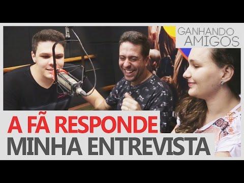 GANHANDO AMIGOS #06 - A FÃ RESPONDE MINHA ENTREVISTA (Dracen,SP)