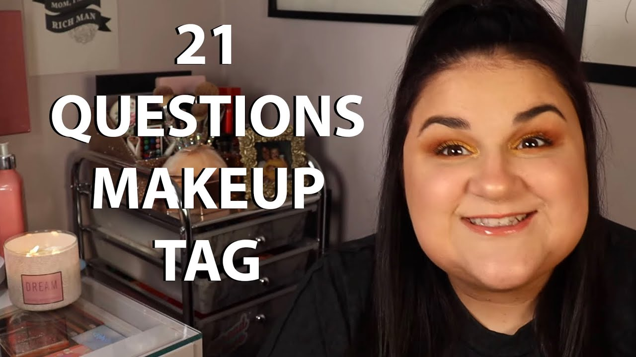The 21 Questions Tag! *My Makeup Journey*