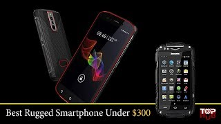 5 Best Latest Rugged Unlocked Android Smartphone Under $300