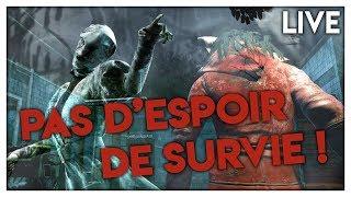 PAS D'ESPOIR DE SURVIE ! - Dead By Daylight