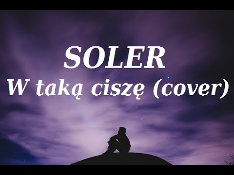 Soler W Taka Cisze Lyric Video Cover 2019 Youtube