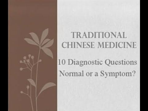 10 Diagnostic Questions Normal or a Symptom - Traditional Chinese Medicine and Acupuncture