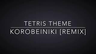 Korobeiniki (Tetris Theme) [Remix]
