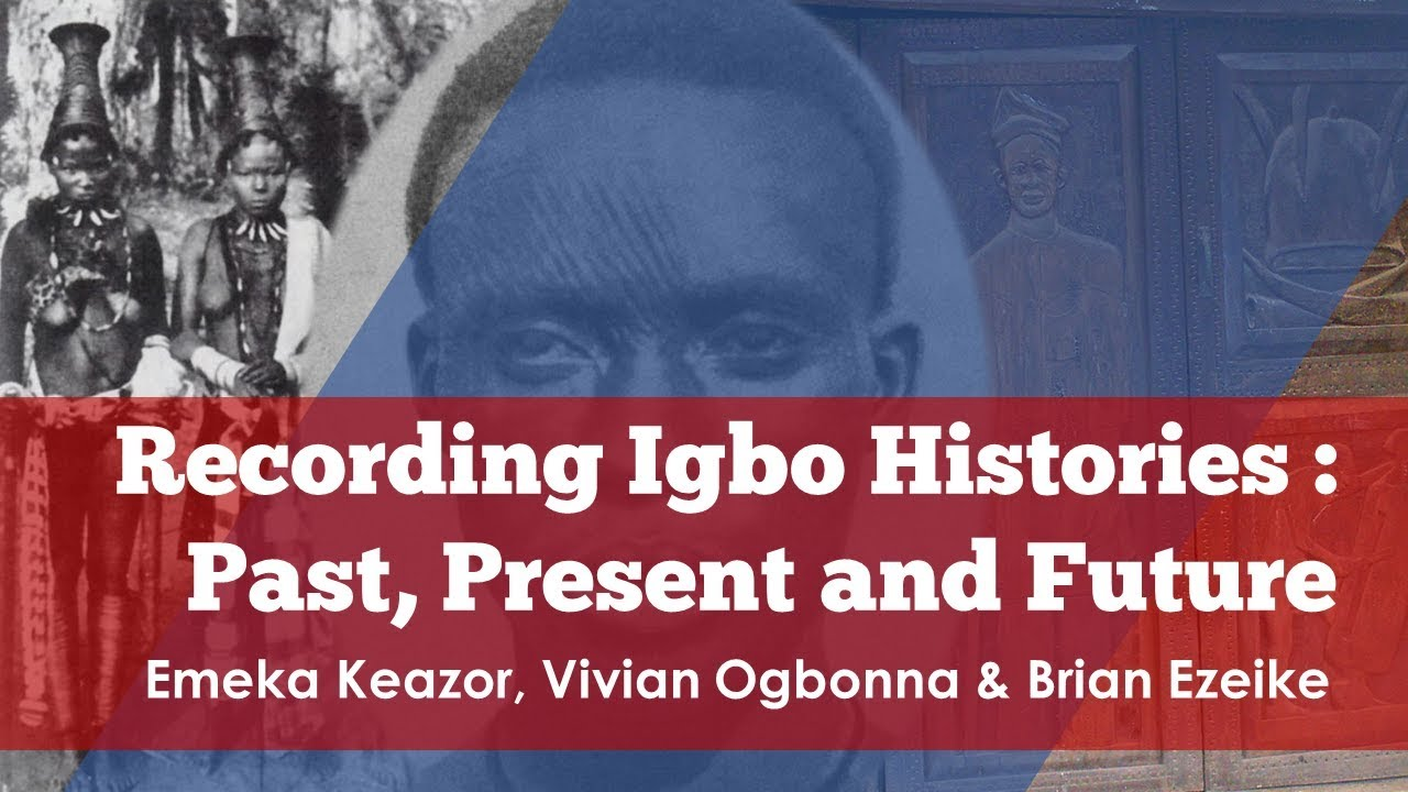 Download Recording Igbo Histories: Emeka Ed Keazor, Vivian Ogbonna & Brian Ezeike - Igbo Conference