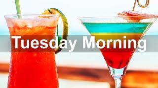 Tuesday Morning Jazz - Exquisite Best Morning Jazz Bossa Nova Music
