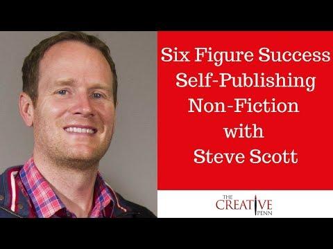 Six Figure Success Self-Publishing Non-Fiction Books With Steve Scott