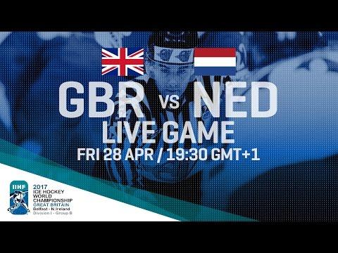 Great Britain - Netherlands   Full Game   2017 IIHF Ice Hockey World Championship Division I Group B