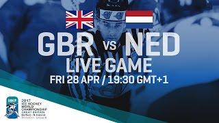 Great Britain - Netherlands | Full Game | 2017 IIHF Ice Hockey World Championship Division I Group B