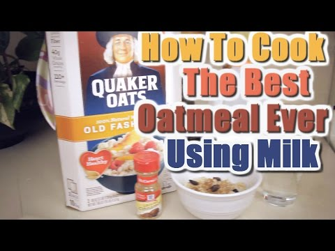 How To Cook The Best Oatmeal Ever Using Milk Youtube