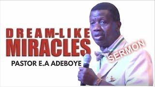 Pastor EA Adeboye Sermon_ DREAM LIKE MIRACLES
